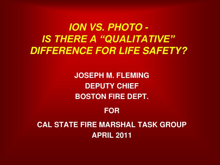 ion vs photo is there a qualitative difference for life safety
