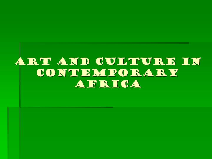 art and culture in contemporary africa n.
