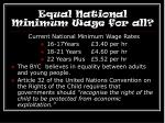 equal national minimum wage for all