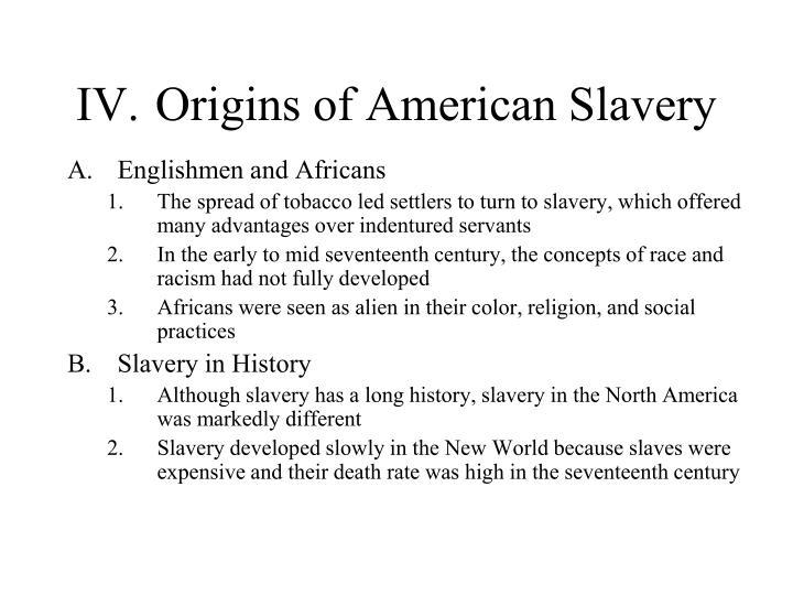 IV.Origins of American Slavery