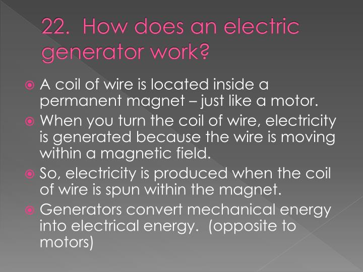 22.  How does an electric generator work?