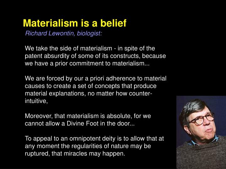 Materialism is a belief