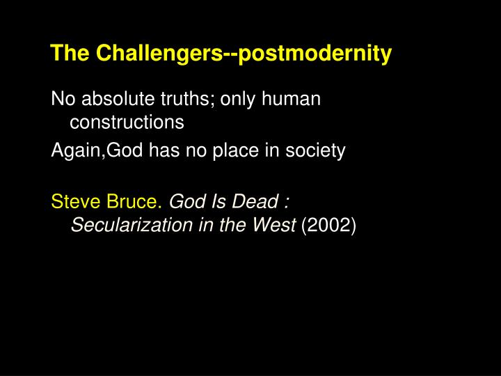 The Challengers--postmodernity