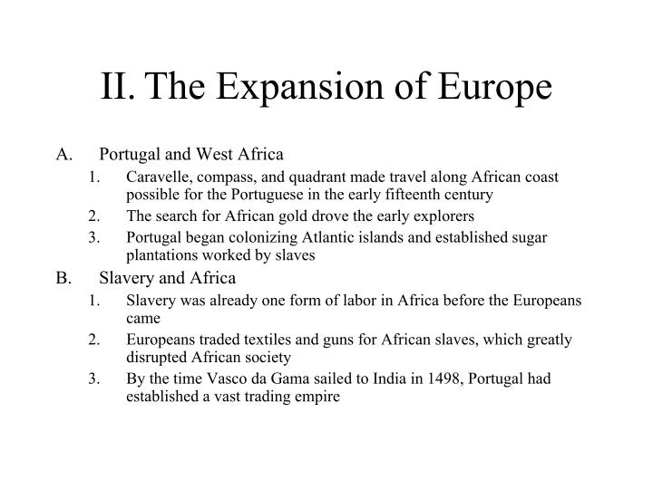 II.	The Expansion of Europe