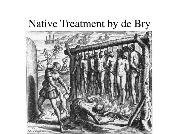 Native treatment by de bry