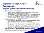 migration through merger tax planning capital gains and inheritance tax1