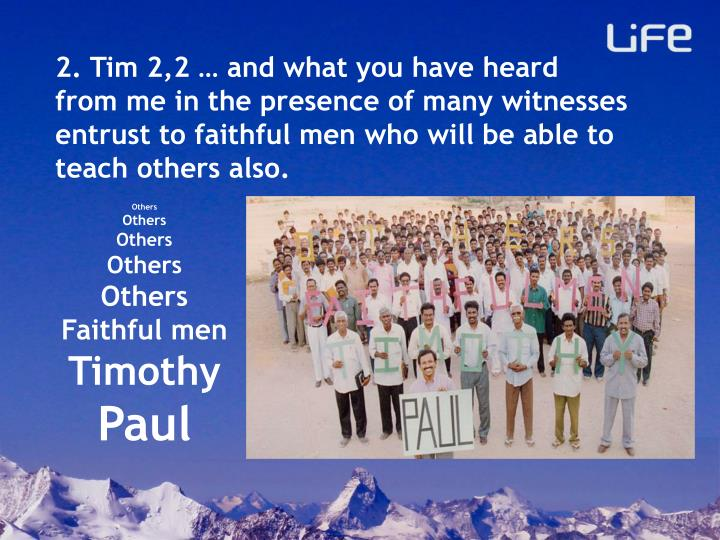 2. Tim 2,2 … and what you have heard
