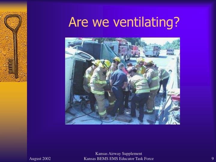 Are we ventilating?