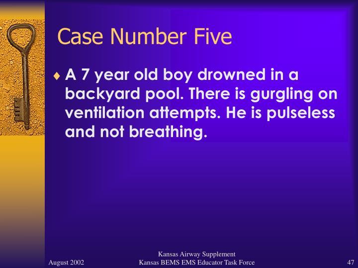 Case Number Five