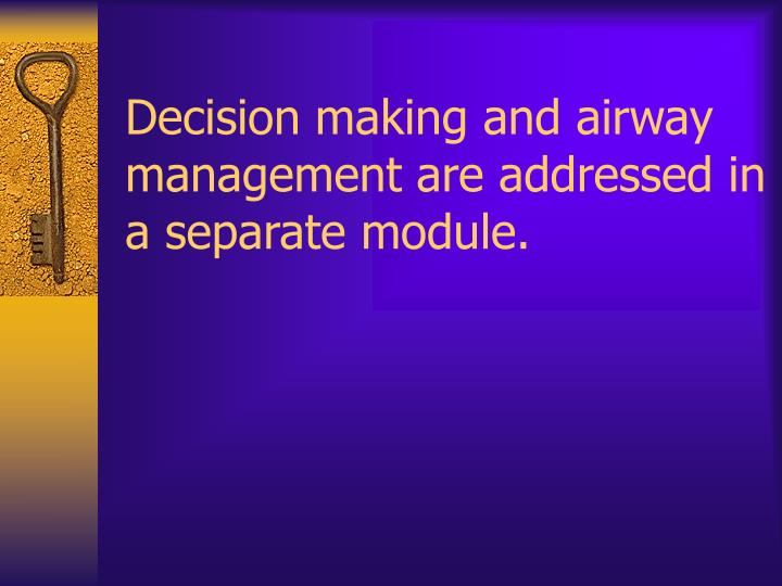 Decision making and airway management are addressed in a separate module.