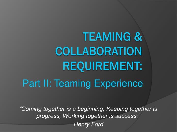 Coming together is a beginning keeping together is progress working together is success henry ford