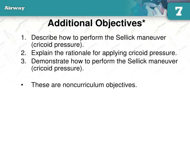 Additional Objectives*