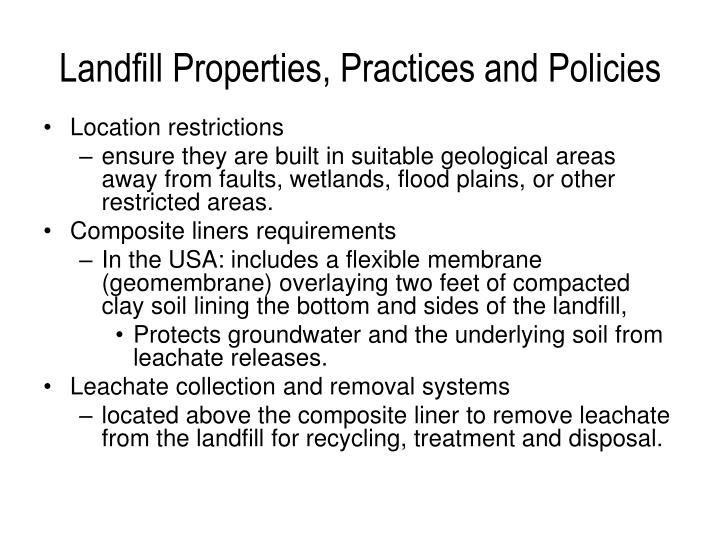 Landfill Properties, Practices and Policies