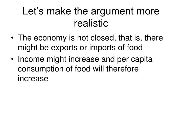 Let's make the argument more realistic