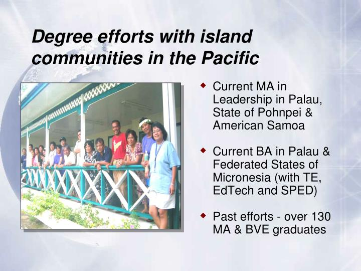 Degree efforts with island communities in the Pacific