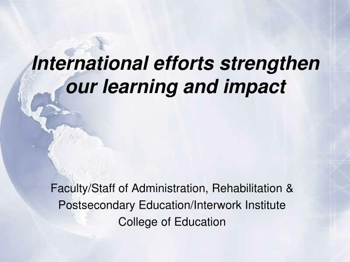 International efforts strengthen our learning and impact