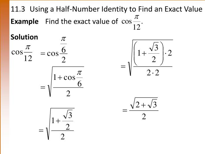 11.3Using a Half-Number Identity to Find an Exact Value