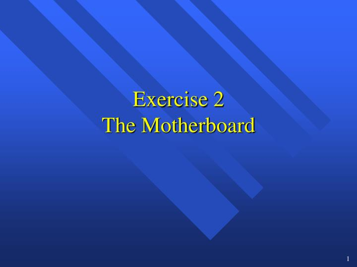 exercise 2 the motherboard n.