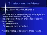 2 latour on machines