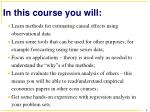in this course you will
