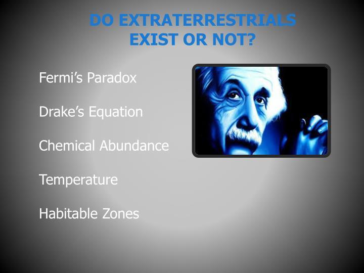 Do extraterrestrials exist or not