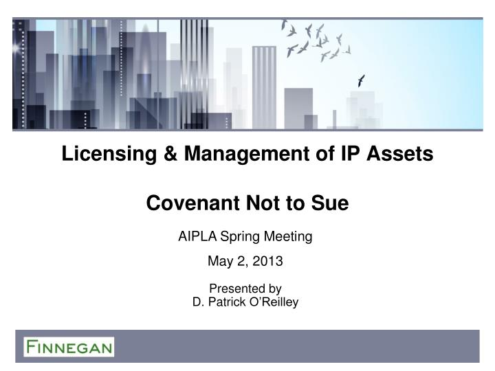 Licensing management of ip assets covenant not to sue