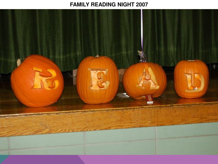 FAMILY READING NIGHT 2007