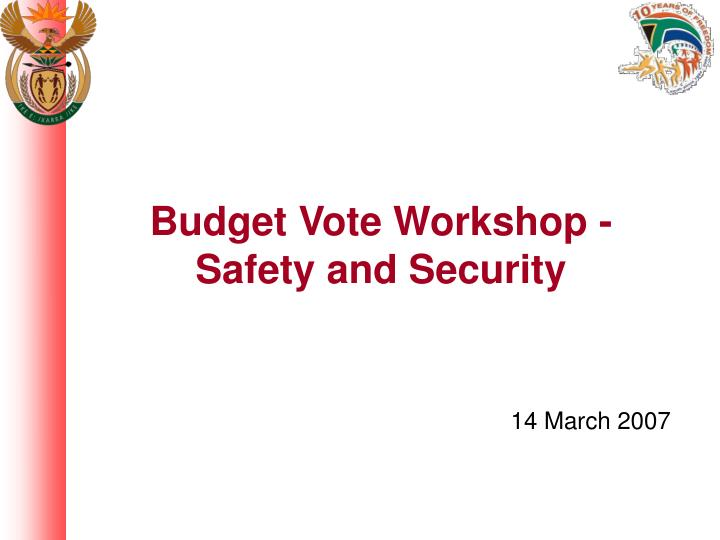 Budget vote workshop safety and security