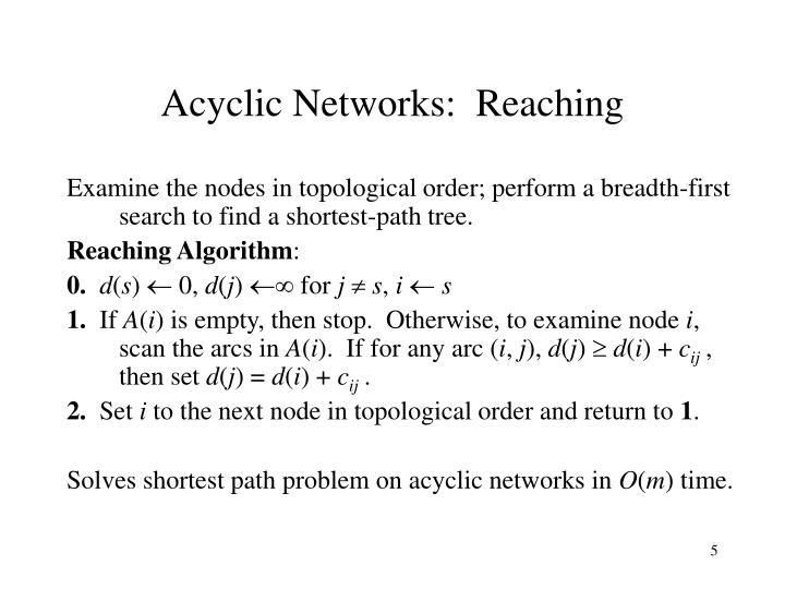 Acyclic Networks:  Reaching
