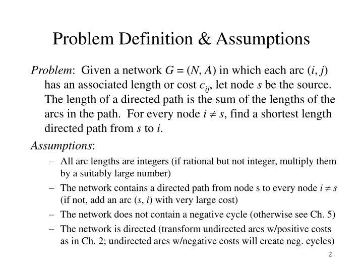 Problem definition assumptions
