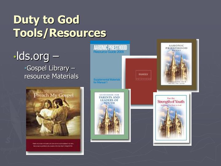 Duty to God Tools/Resources