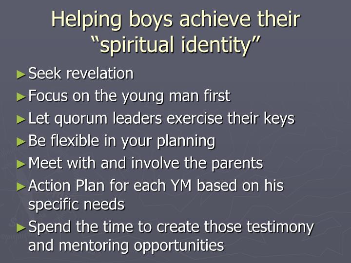 "Helping boys achieve their ""spiritual identity"""