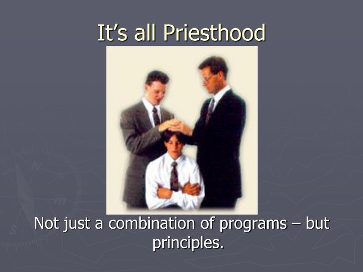It's all Priesthood