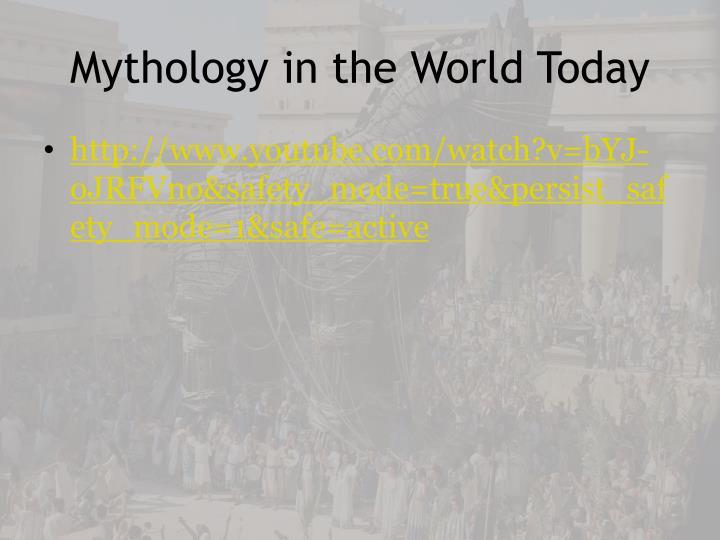Mythology in the World Today