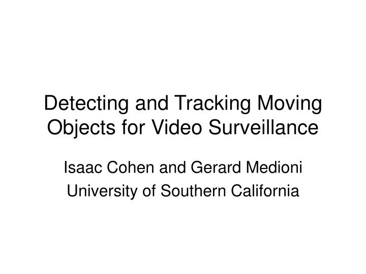 detecting and tracking moving objects for video surveillance n.