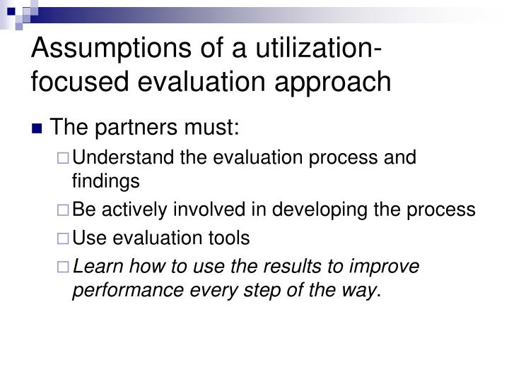 Assumptions of a utilization-focused evaluation approach