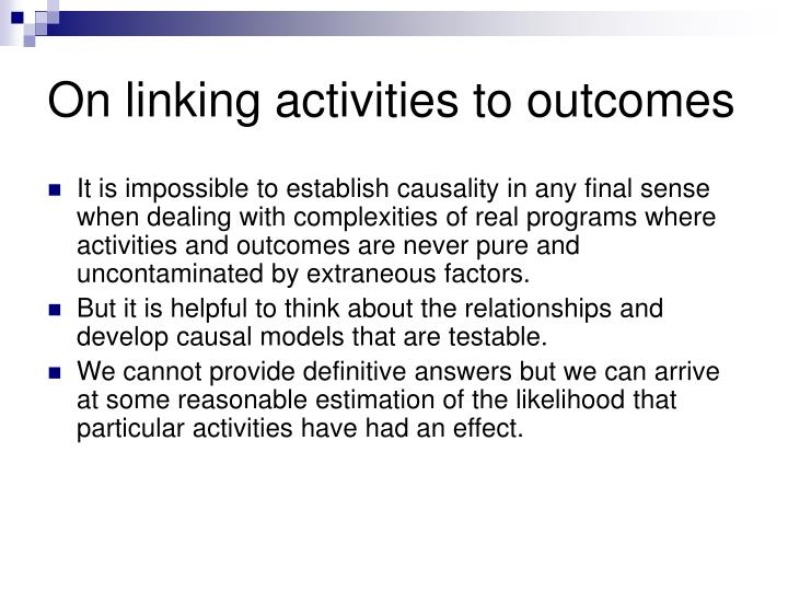 On linking activities to outcomes