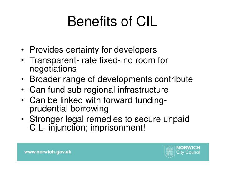 Benefits of CIL