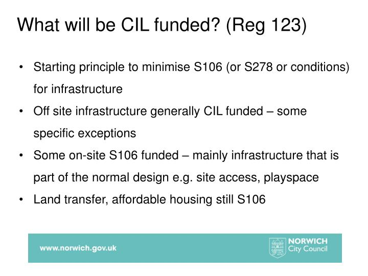 What will be CIL funded? (Reg 123)