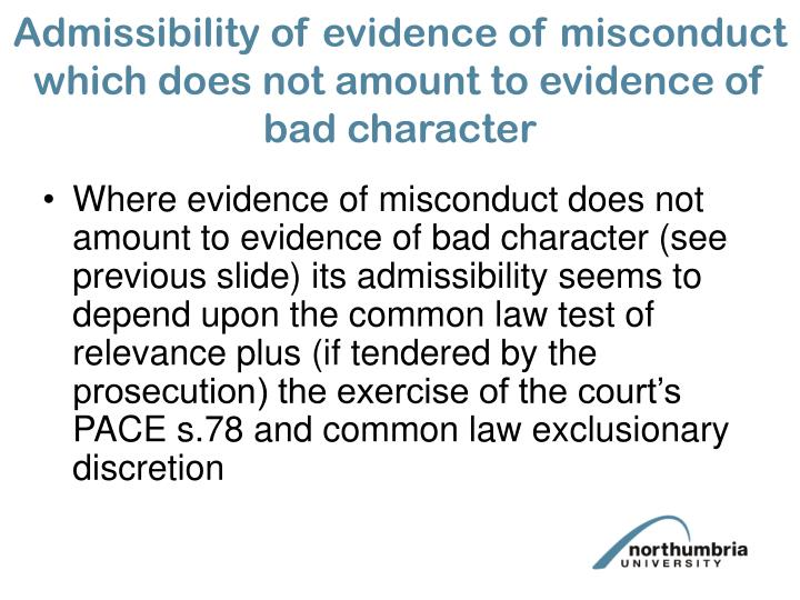 Admissibility of evidence of misconduct which does not amount to evidence of bad character