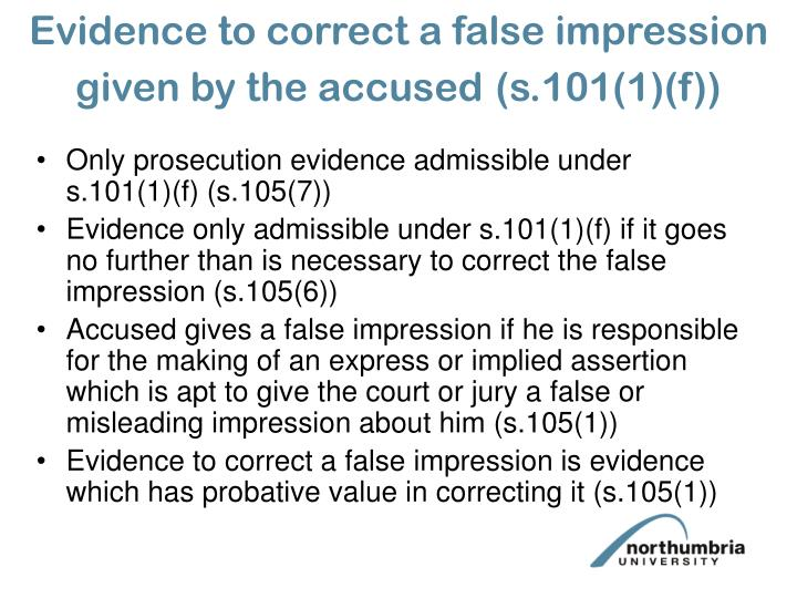 Evidence to correct a false impression given by the accused