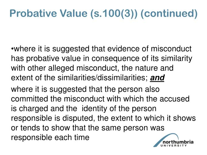 Probative Value (s.100(3)) (continued)