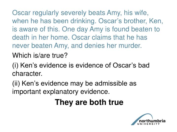 Oscar regularly severely beats Amy, his wife, when he has been drinking. Oscar's brother, Ken, is aware of this. One day Amy is found beaten to death in her home. Oscar claims that he has never beaten Amy, and denies her murder.