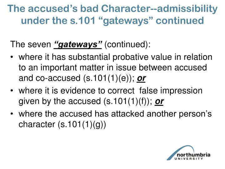 "The accused's bad Character--admissibility under the s.101 ""gateways"" continued"