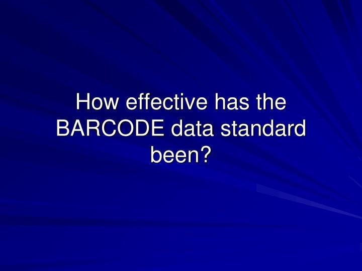 How effective has the BARCODE data standard been?