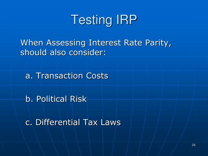 Testing IRP