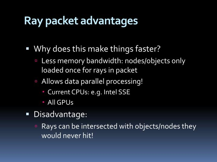 Ray packet advantages