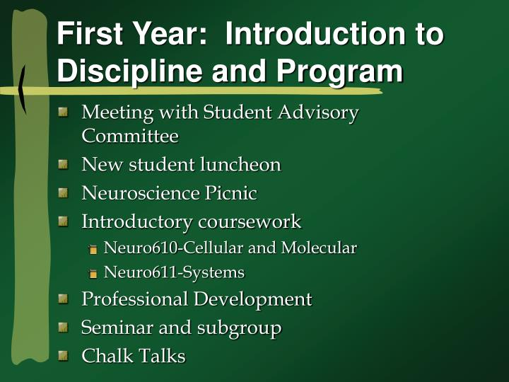 First year introduction to discipline and program