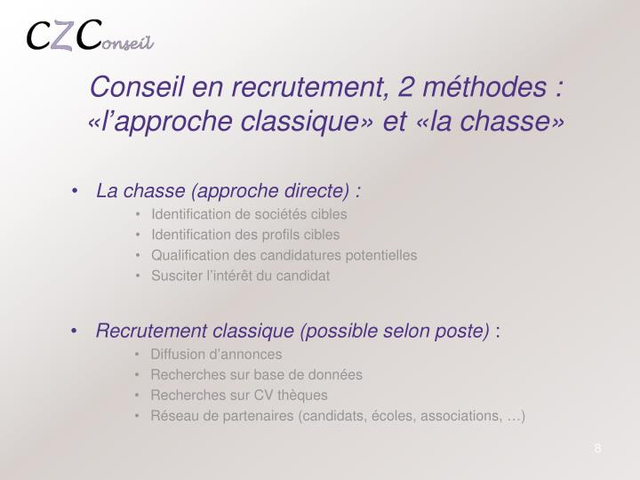 Conseil en recrutement, 2 méthodes :