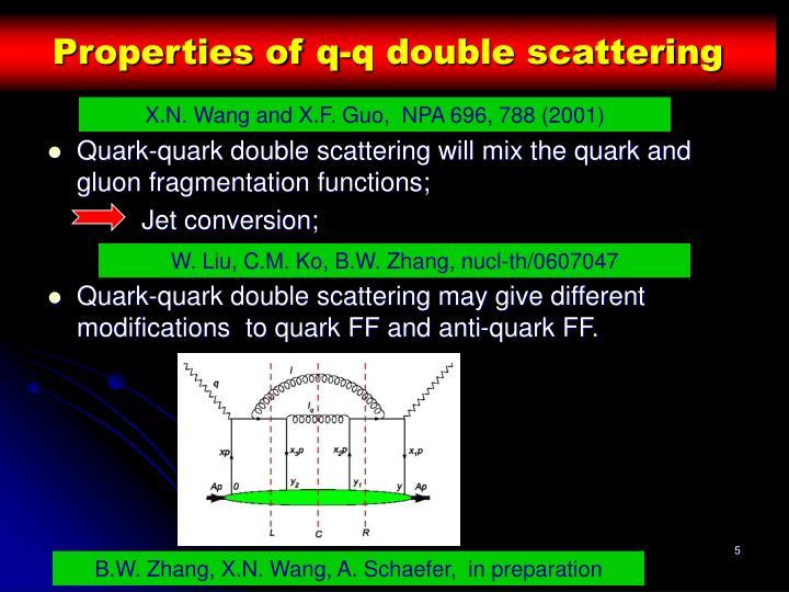 Properties of q-q double scattering